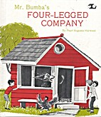 Mr. Bumba's Four-Legged Company by Pearl A.…