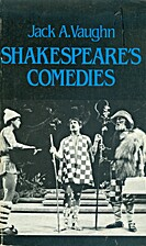 Shakespeare's Comedies by Jack A. Vaughn