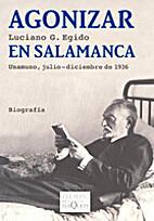 Agonizar en Salamanca Unamuno,…