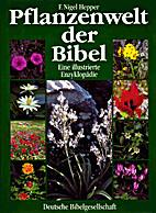 Pflanzenwelt der Bibel : Eine illustrierte…