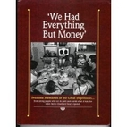 We Had Everything But Money by Deb Mulvey