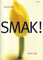 Smak! by Trond Moi