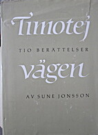 Timotejvägen by Sune Jonsson