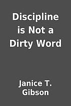 Discipline is Not a Dirty Word by Janice T.…
