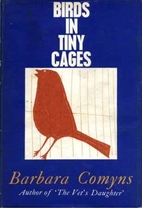 Birds in Tiny Cages by Barbara Comyns