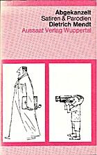 Abgekanzelt by Dietrich Mendt