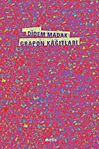 Grapon Kagitlari by Didem Madak