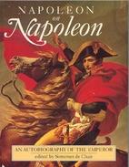 Napoleon on Napoleon: An Autobiography of…