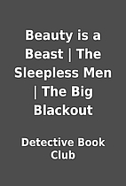 Beauty is a Beast | The Sleepless Men | The…