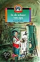 In de schuur van opa by Leonie Kooiker