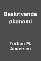Beskrivende økonomi by Torben M. Andersen