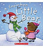 a Snowman for Little Bear by Trace Moroney