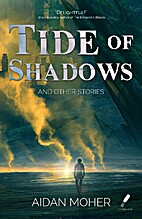 Tide of Shadows and Other Stories by Aidan…
