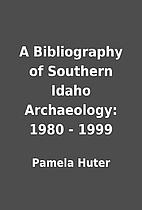 A Bibliography of Southern Idaho…