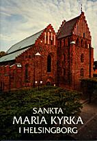 Sankta Maria kyrka i Helsingborg : historik…