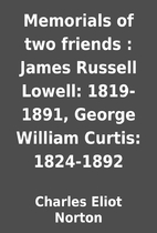 Memorials of two friends : James Russell…