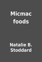 Micmac foods by Natalie B. Stoddard