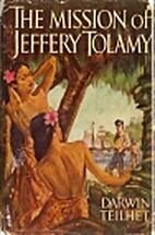 The Mission of Jeffery Tolamy by Darwin…