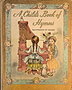 A Child's Book of Hymns by Marjorie Morrison…