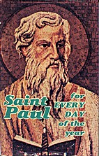 St. Paul for Every Day of the Year by…