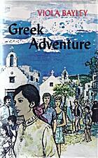 Greek adventure by Viola Bayley