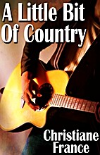 A Little Bit of Country by Christiane France