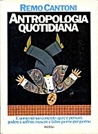 Antropologia quotidiana by Remo Cantoni