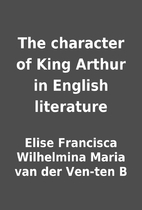The character of King Arthur in English…