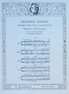 Frederic Chopin Works for the Pianoforte ~…