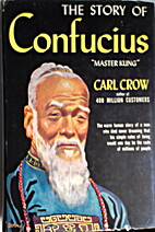 Master Kung; the story of Confucius, by Carl…