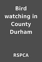 Bird watching in County Durham by RSPCA