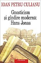 Gnosticism si gandire moderna: Hans Jonas by…