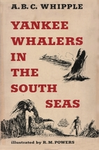 Yankee Whalers in the South Seas by A. B. C.…