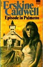 Episode in Palmetto by Erskine Caldwell