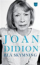 Blå skymning by Joan Didion