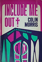 Include Me Out: Confessions of an…