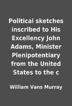 Political sketches inscribed to His…