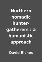 Northern nomadic hunter-gatherers : a…