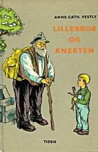 Lillebror og Knerten by Anne-Cath. Vestly