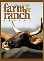 Farm & Ranch Living (Vol 29, No. 6) by Nick…