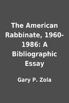 The American Rabbinate, 1960-1986: A…