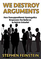 We Destroy Arguments by Stephen Feinstein