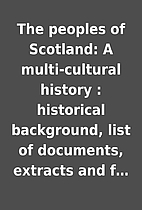The peoples of Scotland: A multi-cultural…