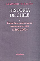 Historia de Chile : desde la invasión…