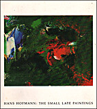 Hans Hofmann: the Small Late Paintings by…