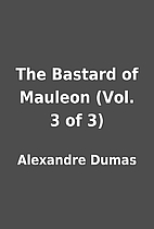 The Bastard of Mauleon (Vol. 3 of 3) by…