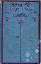 The Fatal Call by Albert Dorrington