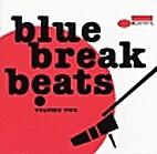 Blue Break Beats, Vol. 2 [sound recording]…