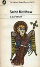 The Gospel of Saint Matthew by J. C. Fenton