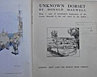 Unknown Dorset : being a series of…